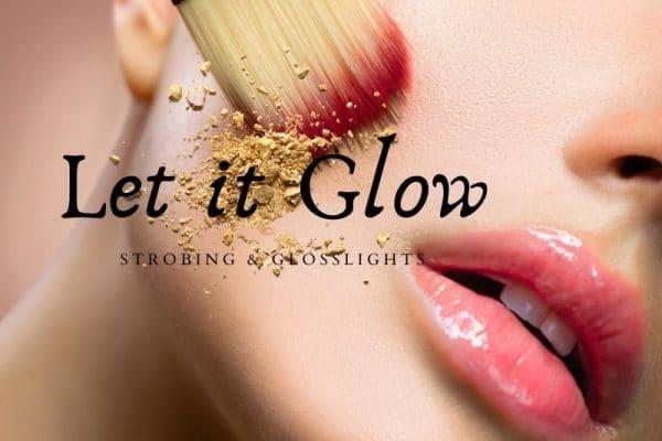 Glow-Highlights mit Strobing-Technik akzentuieren