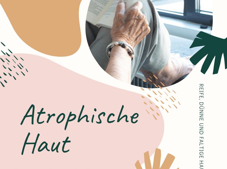 Atrophische Haut
