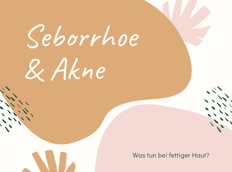 Seborrhoe und Akne